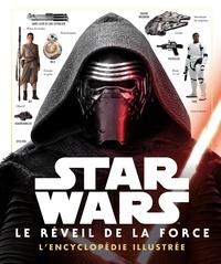 Pablo Hidalgo - Star Wars : Le Réveil de la Force - L'encyclopédie illustrée.