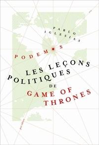 Pablo Iglesias - Les leçons politiques de Game of Thrones.