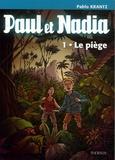 Pablo Krantz - Paul et Nadia Tome 1 : Le piège.