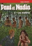 Pablo Krantz - Paul et Nadia Tome 2 : Les traîtres.