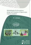 Pablo Lamata et  Similar - Methodologies for the analysis, design and evaluation of laparoscopic surgical simulators.