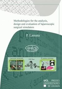 Pablo Lamata et  Similar - Methodologies for the analysis, design and evaluation of laparoscopic surgical simulators.