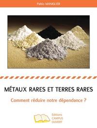 Pablo Maniglier - Métaux rares et terres rares - Comment réduire notre dépendance ?.