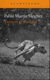 Pablo Martin Sanchez - Tuyo es el manana.