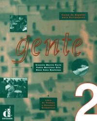 Pablo Martinez Gila et Ernesto Martin Peris - Gente 2 - Libro de trabajo y resumen gramatical.