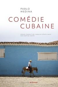 Pablo Medina - Comédie cubaine.