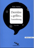 Pablo Mehler - Derrière les grilles du Luxembourg.
