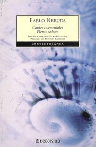 Pablo Neruda - Cantos ceremoniales - Plenos poderes.