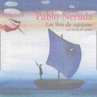 Pablo Neruda - Les vers du capitaine : Los Versos del capitan.