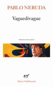 Pablo Neruda - Vaguedivague.
