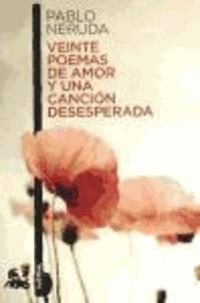 Pablo Neruda - Veinte poemas de amor y una canción desesperada.