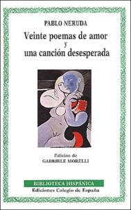 Pablo Neruda - veinte poemas de amor y una cancion desesperada.
