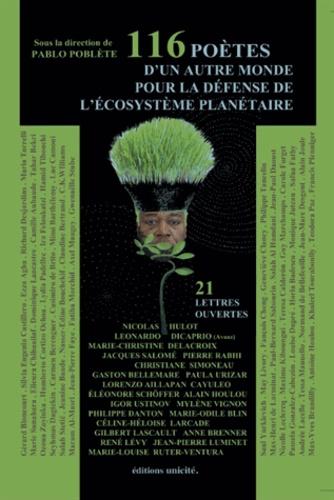 Pablo Poblète - 116 poètes d'un autre monde pour la défense de l'écosystème planétaire et 21 lettres ouvertes.