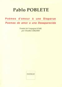 Pablo Poblète - Poèmes d'amour à une disparue.