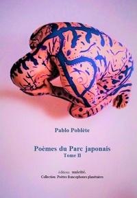 Pablo Poblète - Poèmes du Parc japonais - Tome 2.