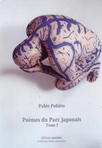 Pablo Poblète - Poèmes du Parc japonais - Tome 1.