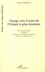 Pablo Poblète - Voyage vers la terre de l'utopie la plus lointaine (île Alexander Selkirk).