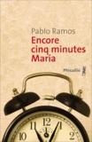 Pablo Ramos - Encore cinq minutes Maria.
