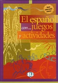 Pablo Rocio Dominguez - El español con juegos y actividades - Nivel intermedio inferior.