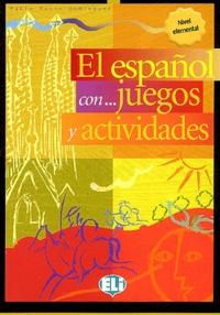 Pablo Rocio Dominguez - El español con juegos y actividades - Nivel elemental.