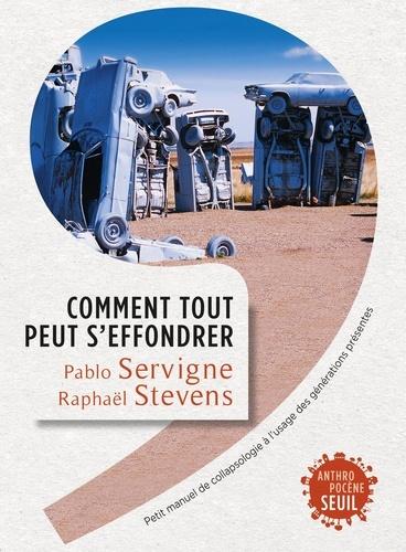 Comment tout peut s'effondrer - Pablo Servigne, Raphaël Stevens - Format PDF - 9782021223323 - 12,99 €