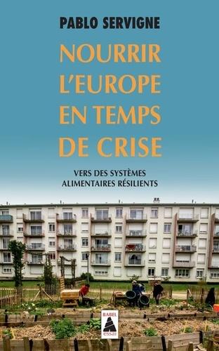 Nourrir l'Europe en temps de crise. Vers des systèmes alimentaires résilients