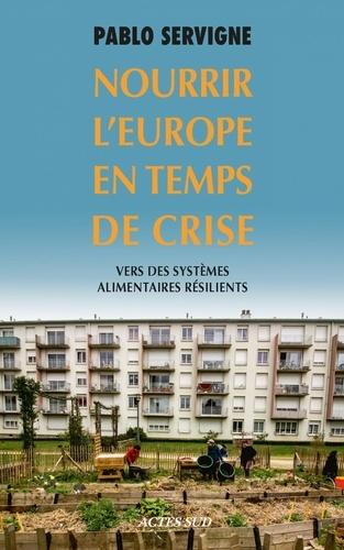 Nourrir l'Europe en temps de crise - Format ePub - 9782330090883 - 7,99 €