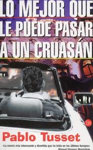 Pablo Tusset - Lo mejor que le puede pasar a un cruasan.