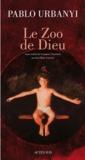 Pablo Urbanyi - Le Zoo de Dieu - (Ipolysag).