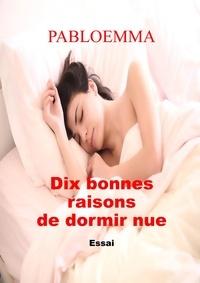Pabloemma - Dix bonnes raisons de dormir nue.