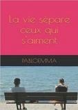 Pabloemma - La vie sépare ceux qui s'aiment.