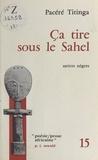 Pacéré Titinga - Ça tire sous le Sahel - Satires nègres.