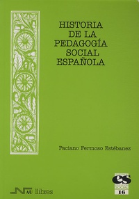 Paciano Fermoso Estébanez - Historia de la pedagogia social espanola.