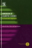 Paco Calvo et Toni Gomila - Handbook of Cognitive Science - An Embodied Approach.