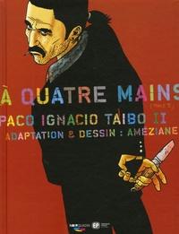 Paco Ignacio Taibo II et Amazing Améziane - A quatre mains Tome 2 : .