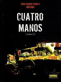 Paco Ignacio Taibo II - Cuatro manos - Tomo 1.