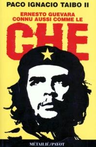 Paco Ignacio Taibo II - Ernesto Guevara, connu aussi comme le Che.