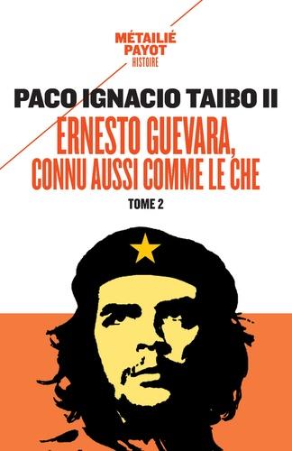 Ernesto Guevara, connu aussi comme le Che. Tome 2