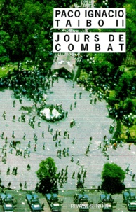 Paco Ignacio Taibo II - Jours de combat.