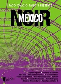 Paco Ignacio Taibo II - Mexico Noir.