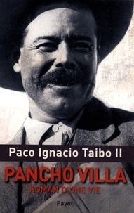 Paco Ignacio Taibo II - Pancho Villa, roman d'une vie.