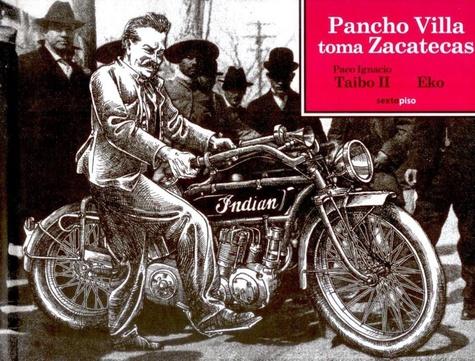 Paco Ignacio Taibo II et  Eko - Pancho Villa toma Zacatecas.