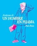 Paco Roca - Andanzas de un hombre en pijama.