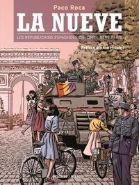 Paco Roca - La Nueve - Les républicains espagnols qui ont libéré Paris.
