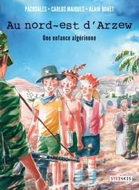 Paco Sales et Carlos Maiques - Au nord-est d'Arzew - Une enfance algérienne.