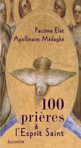 Pacôme Elet et Apollinaire Médagbé - 100 prières à l'Esprit Saint.