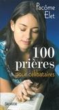 Pacôme Elet - 100 prières pour les célibataires.
