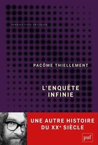 Pacôme Thiellement - L'enquête infinie.