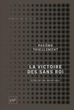 Pacôme Thiellement - La victoire des Sans Roi - Révolution Gnostique.