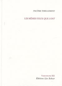 Pacôme Thiellement - Les mêmes yeux que Lost.